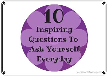 10 Inspiring questions to ask yourself everyday 2