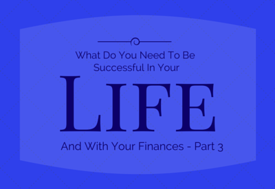 What Do You Need To Be Successful In Your Life...-pt.3
